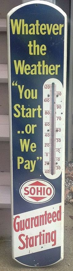 """Sohio Gasoline Vintage Thermometer (Antique Gas Station Advertising, """"Whatever the Weather, You Start or We Pay"""", """"Guaranteed Starting"""")"""