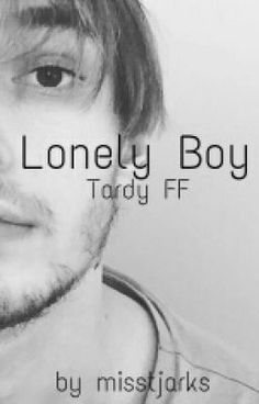 "Du solltest "" Lonely Boy - Tardy FF "" auf #Wattpad lesen. #fanfiction"