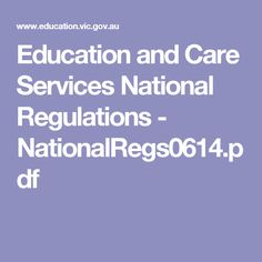 Education and Care Services National Regulations - NationalRegs0614.pdf