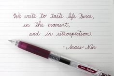 #quote by Anais Nin, using the pilot juice 0.7mm pen in dark red.