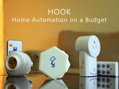 Hook: Home Automation on a Budget