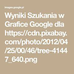 Wyniki Szukania w Grafice Google dla https://cdn.pixabay.com/photo/2012/04/25/00/46/tree-41447_640.png