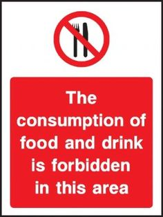 The consumption of food or drink is forbidden safety sign