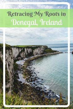When I was planning out my Ireland road trip last year, there was one item on my list I had to cross off - retracing my roots in Donegal, Ireland.
