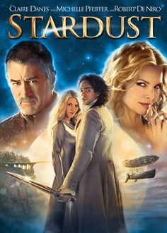 Stardust. In order to win over his true love, Tristan sets out to retrieve a star that has fallen from the sky & assumed human form. Meanwhile, a witch is after the same prize so she can secure her eternal youth. I was highly interested in this movie when it first came out & while it wasn't as amazing as I thought it would be, it was still cute. I'm not a huge fan of Danes, but De Niro's character was AMAZINGLY perfect, he's probably the best part of the movie.