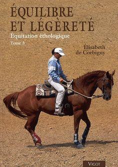 Equitation éthologique T.03 - ELISABETH DE CORBIGNY Consejos Sobre  Caballos e97dc21dc3f
