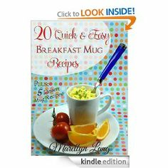 20 Quick and Easy Breakfast Mug Recipes --- http://www.amazon.com/Quick-Easy-Breakfast-Recipes-ebook/dp/B00B7AX4DW/?tag=pintrest01-20