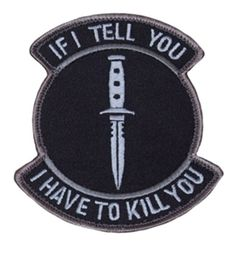 Mil-Spec Monkey If I Tell You I have to Kill You Morale Patch