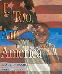 """""""I, too, am America"""" illustrated by Bryan Collier, written by Langston Hughes. 2013 Coretta Scott King (Illustrator) Book Award recognizing an African American illustrator of outstanding books for children and young adults."""