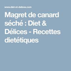 Magret de canard séché : Diet & Délices - Recettes dietétiques