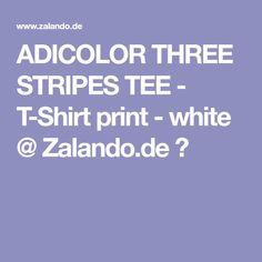 best service ba822 095dd 3 STRIPES TEE - T-Shirt print - white  Zalando.de 🛒