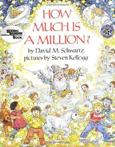 How Much Is a Million? 20th Anniversary Edition (Reading Rainbow Books) by David M. Schwartz http://www.amazon.com/dp/0688099335/ref=cm_sw_r_pi_dp_r8urub1QGTFTY