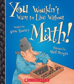 Without math, imagine how difficult life would be if you couldn't count things, measure anything, do any calculations or be precise about time, distance or pric I need this u have to read it to me love bug Math Teacher, Math Classroom, Teaching Math, Classroom Ideas, Teacher Books, Future Classroom, Teaching Tools, Teaching Ideas, Math Literature
