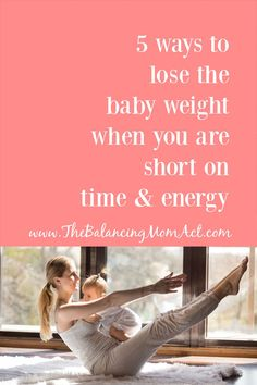 Short on time and energy but want a plan to help lose the baby weight? These 5 tips can be implemented immediately with quick results and creates good habits for busy moms #postpartum #babyweight #workingmom Postpartum Body, Postpartum Care, Postpartum Recovery, Body After Baby, All About Mom, Pre Pregnancy, Postpartum Depression, Good Habits, Trying To Lose Weight