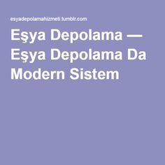 Eşya Depolama — Eşya Depolama Da Modern Sistem