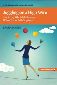 """The Dr. Freelance Advisor Guide series now includes """"Juggling on a High Wire: The Art of Work-Life Balance When You're Self-Employed"""" by Laura Poole"""