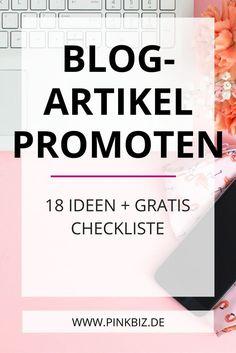 Blogartikel promoten – 18 Ideen, wie du mehr Aufmerksamkeit für deine Blogartikel bekommst (+ gratis Checkliste) • Tipps zum Social Media Marketing, E-Mail-Marketing uvm.