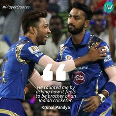 #PlayerQuotes, This is what Krunal Pandya had to say about younger brother Hardik Pandya. Younger Pandya said this to his elder brother after the former's India call-up! Will we see a reversal of positions after this #IPL?