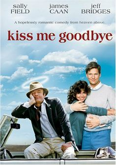 """Kiss Me Goodbye"" Sweet and poignent comedy..."