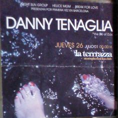 Flyer de Danny Tenaglia en Terrazza de Barcelona, fuimos toda la peña de Barcelonaires. Que fieston, gracias mis queridos.