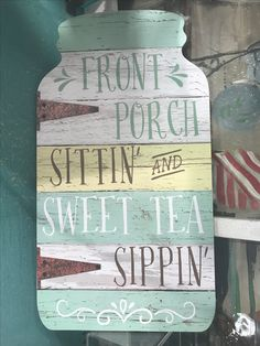 Front porch sittin' and sweet tea sippin' Pallet Art, Pallet Signs, Diy Pallet, Pallet Ideas, Mason Jar Crafts, Mason Jars, Mason Jar Kitchen, Kitchen Art, Wood Crafts
