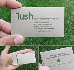 Lush: Business Card Filled With Seeds - The business cards were letter pressed by hand and stuffed with grass seed. The best thing about them is when you hand one out, the seeds shake and instantly pay off the idea. (Advertising Agency: Struck, USA)
