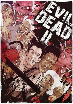 Evil Dead II by James Fenwick for Cult Cinema Sunday Horror Icons, Horror Movie Posters, Horror Films, Horror Art, Film Posters, Evil Dead Trilogy, Evil Dead Movies, Scary Movies, Quentin Tarantino Films