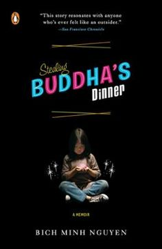 Stealing Buddha's Dinner by Bich Minh Nguyen, Click to Start Reading eBook, As a Vietnamese girl coming of age in Grand Rapids, Michigan, Nguyen is filled with a rapacious hunge