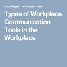 Types of Workplace Communication Tools in the Workplace