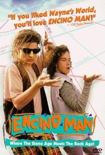 Encino Man..omg love this movie...Pauly Shore and Brendan Fraser....lol...funny...