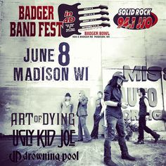Just Announced!!  June 8th BADGER BAND FEST - MADISON, WI presented by JJO!  Art of Dying, Ugly Kid Joe, Drowning Pool and more!   http://badgerbowl.com/bandfest/june-8-rock-concert/ http://www.wjjo.com/