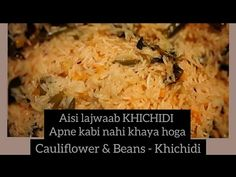 AUTHENTIC KHICHIDI- CAULIFLOWER AND BEANS KHICHIDI.. - YouTube Cauliflower, Beans, Make It Yourself, Youtube, Recipes, Food, Kitchens, Cauliflowers, Recipies