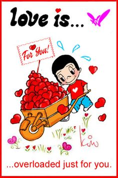love is...a happy valentine's day, love is... with all my hearts, love is... overloaded just for you