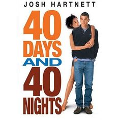 This article is about Michael Lehmann's 2002 film. For the 2007 Matthew Chapman book, see 40 Days and 40 Nights (book).  40 Days and 40 Nights is a 2002 romantic comedy film directed by Michael Lehmann, written by Rob Perez and starring Josh Hartnett, Shannyn Sossamon and Paulo Costanzo. The film depicts Matt Sullivan during a period of abstinence from any sexual contact for the duration of Lent.