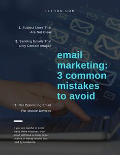 If you are careful to avoid these three mistakes, your email will have a much better chance of being noticed and read by recipients.  More here: http://www.bython.com/email-marketing-3-common-mistakes-avoid/
