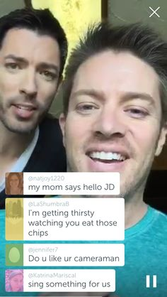 My screencap from periscope of JD and Drew Scott ❤️