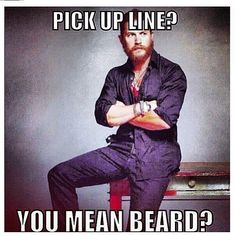 """Pick up line? You mean beard?"" :) love my man and his beard ;)"