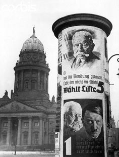 Nazi election posters for the German federal election on the Gendarmenmarkt, Berlin, March The posters feature portraits of Nazi leader Adolf Hitler and German President Paul von Hindenburg. Calm Before The Storm, The Third Reich, Photo Library, Historical Photos, World War Ii, Wwii, Socialism, Poster, Germany