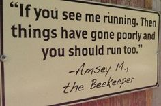 I LOVE this funny Bee keeper sign
