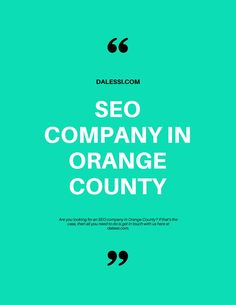 http://dalessi.com/ is an SEO company in Orange County that can help you with your website digital marketing so that you can carve a niche for your business.