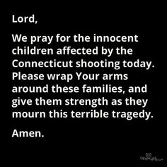 We pray for the innocent and the grieving