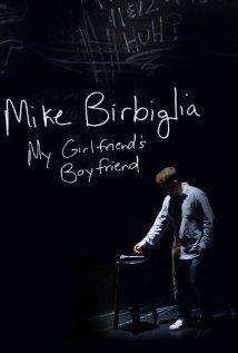 Mike Birbiglia: My Girlfriend's Boyfriend (2013)  (Comedy Show)
