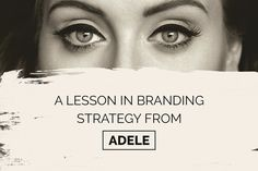 """A Lesson in Branding Strategy From Adele With one simple word Adele had you at """"Hello,"""" but her tremendous comeback …"""