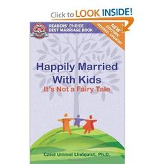 Happily Married With Kids: It's Not A Fairy Tale  **** Great practical solutions for keeping marriage a priority amidst having young children.