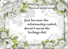 Precious Family: Just because the relationship ended ....