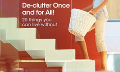 Cleaning and Organizing: De-Clutter Once and for All! 20 things you CAN live without.