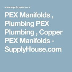 Index of do it yourself home plumbing projects and repairs pex manifolds plumbing pex plumbing copper pex manifolds supplyhouse solutioingenieria Choice Image