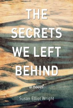 The Secrets We Left Behind: A Novel
