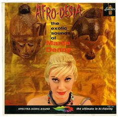 Afro-Desia, the exotic sounds of Martin Denny