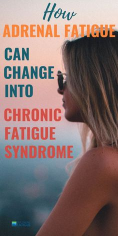 Find out how adrenal fatigue syndrome can morph into chronic fatigue syndrome. #adrenalfatigue #chronicfatiguesyndrome #adrenalfatiguetreatment